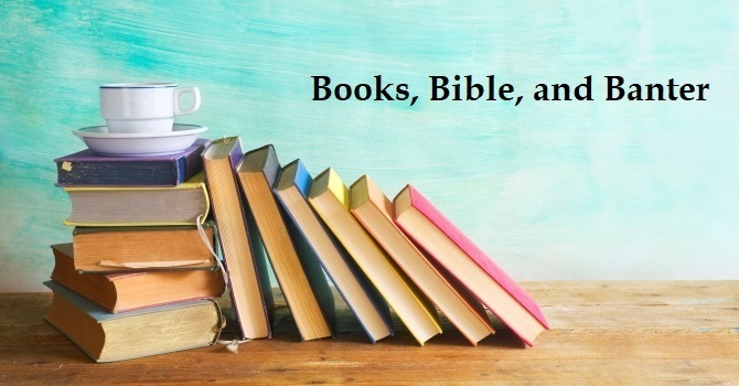 Books, Bible, and Banter